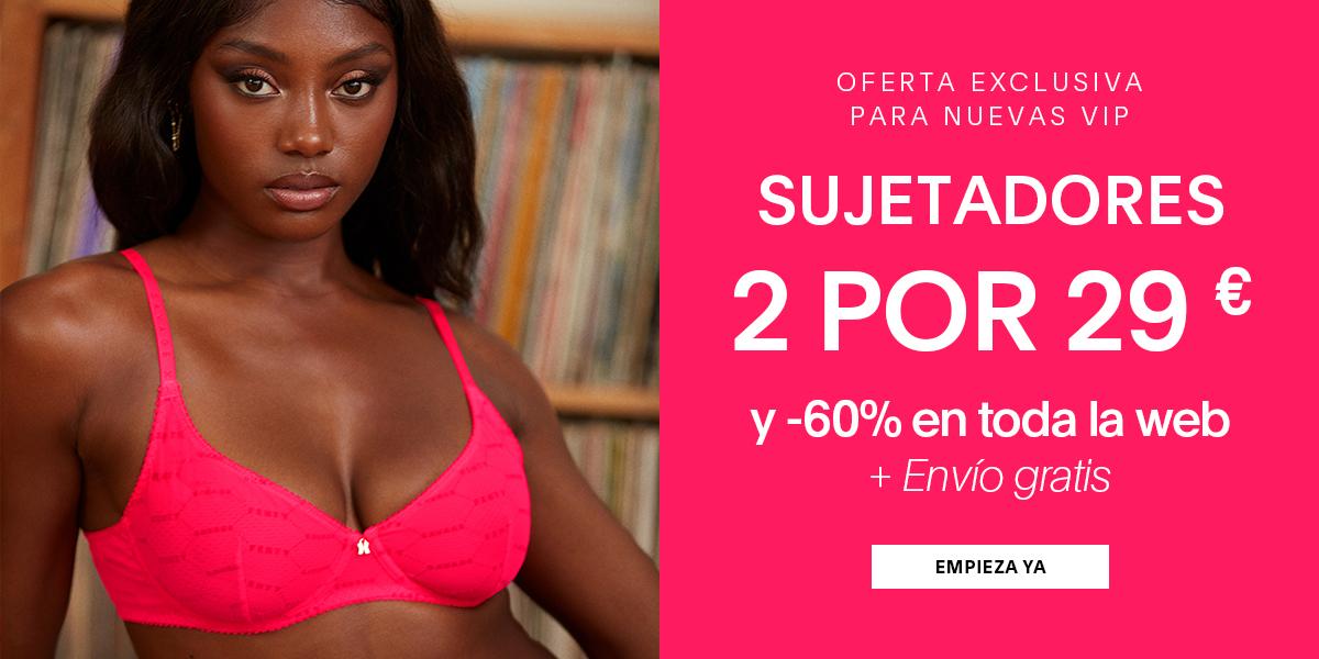 Oferta exclusiva para nuevas VIP | Sujetadores: 2 por 29 € y -60% en toda la web + Envío gratis